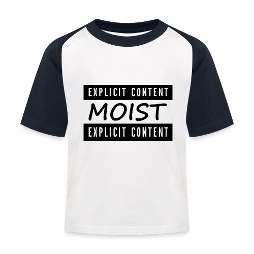 Moist2 - Kids' Baseball T-Shirt