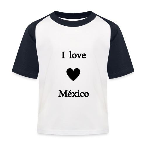 I love Mexico - Camiseta béisbol niño
