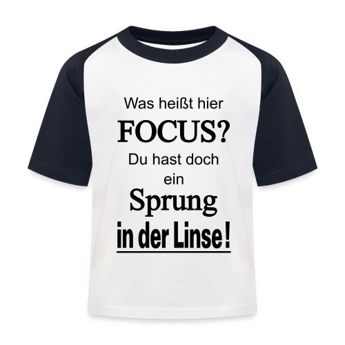 Was heißt hier Focus? Du hast Sprung in der Linse! - Kinder Baseball T-Shirt