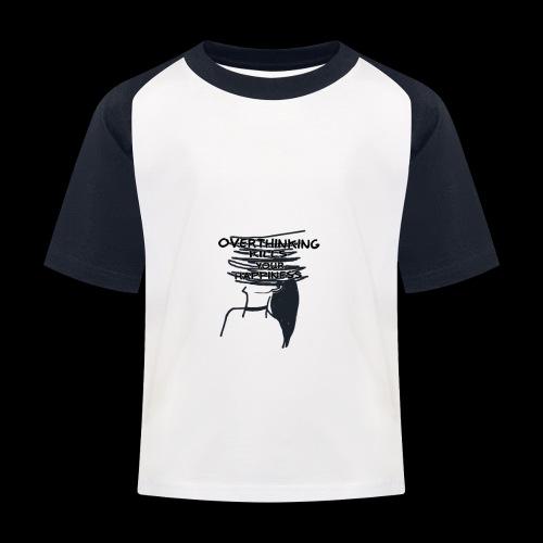 Overthinking Kills Your Happiness Spruch Zitat - Kinder Baseball T-Shirt