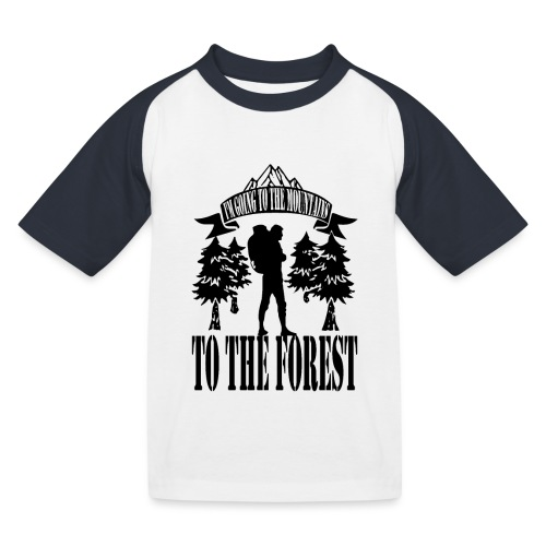 I m going to the mountains to the forest - Kids' Baseball T-Shirt