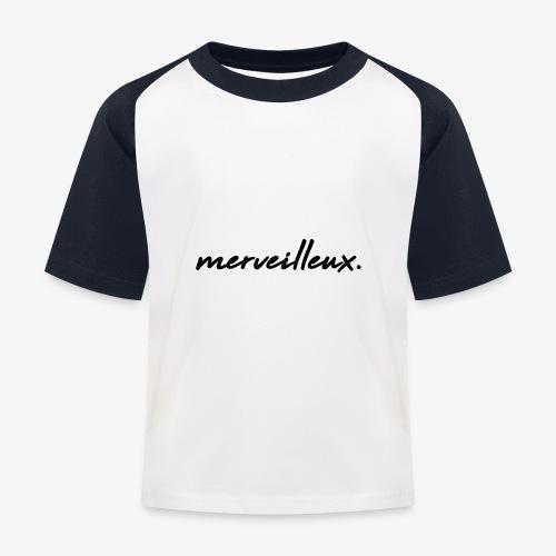 merveilleux. Black - Kids' Baseball T-Shirt