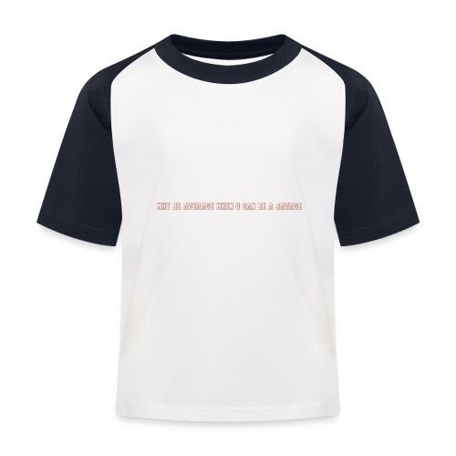 Be A Savage - Kids' Baseball T-Shirt