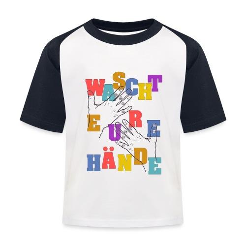 WASCHT EURE HÄNDE - Viren Corona Sauber Wichtig - Kinder Baseball T-Shirt