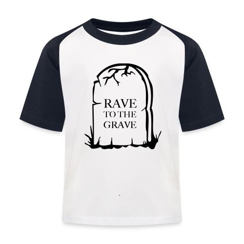Rave to the Grave - Kids' Baseball T-Shirt