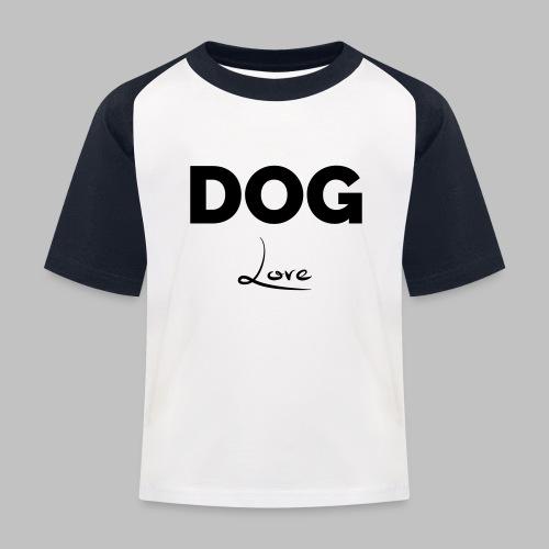 DOG LOVE - Geschenkidee für Hundebesitzer - Kinder Baseball T-Shirt