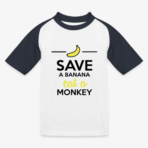 Essen Affen & Bananen - Save a Banana eat a Monkey - Kinder Baseball T-Shirt