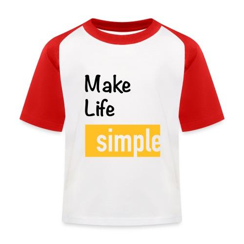 Make Life Simple - T-shirt baseball Enfant