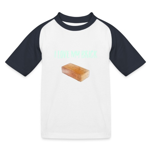 I love my brick - Kids' Baseball T-Shirt