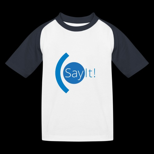 Sayit! - Kids' Baseball T-Shirt