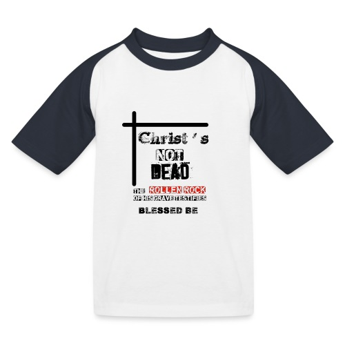 Christ's Not Dead - T-shirt baseball Enfant