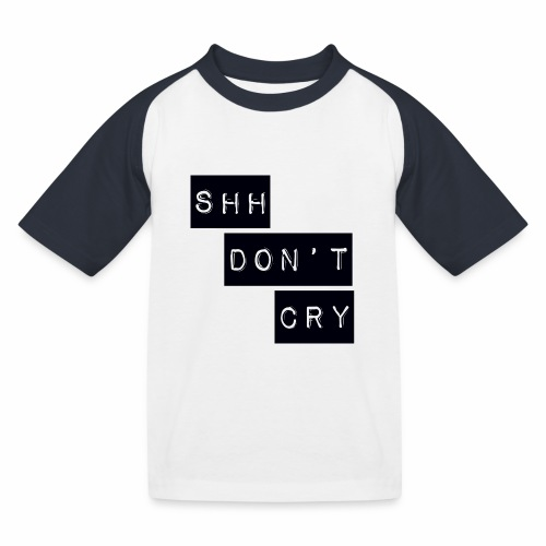 Shh dont cry - Kids' Baseball T-Shirt
