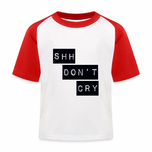 Shh dont cry - Kids' Baseball T-Shirt