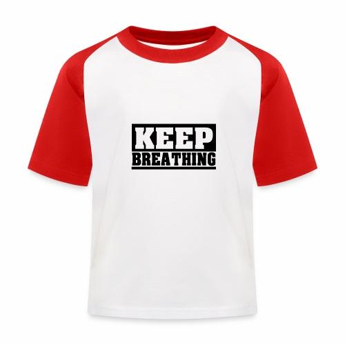 KEEP BREATHING Spruch, atme weiter, schlicht - Kinder Baseball T-Shirt