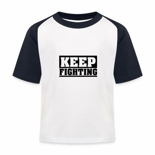 KEEP FIGHTING, Spruch, Kämpf weiter, gib nicht auf - Kinder Baseball T-Shirt