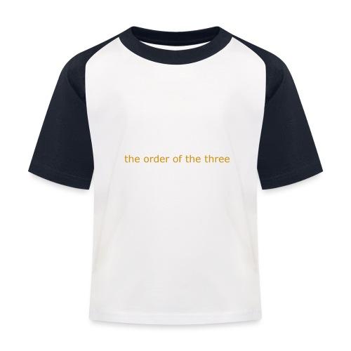the order of the three 1st shirt - Kids' Baseball T-Shirt