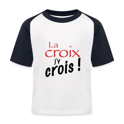la croix jy crois - T-shirt baseball Enfant