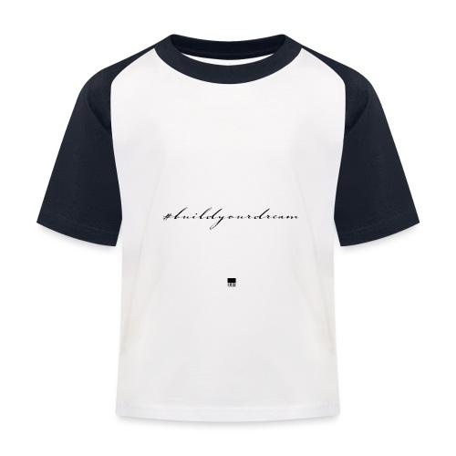 #buildyourdream - Kinder Baseball T-Shirt