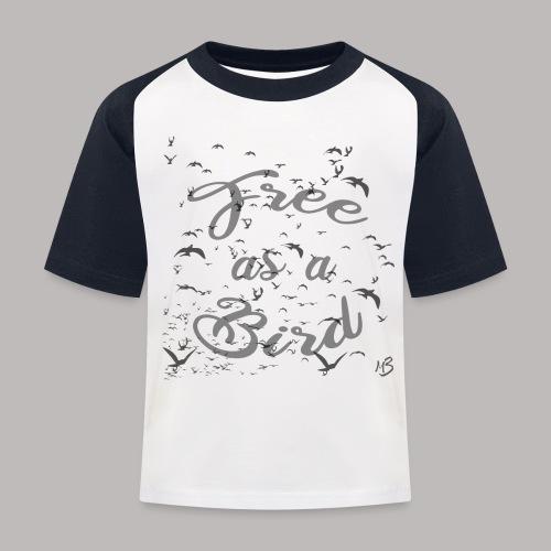 free as a bird | free as a bird - Kids' Baseball T-Shirt