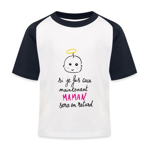 Si je fais caca maintenant Maman sera en retard - T-shirt baseball Enfant