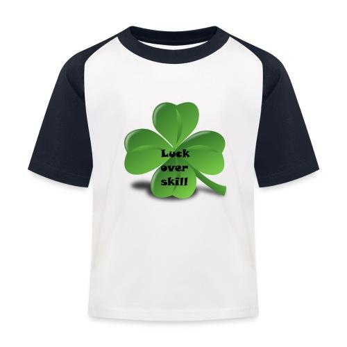 Luck over skill - Baseball-T-skjorte for barn