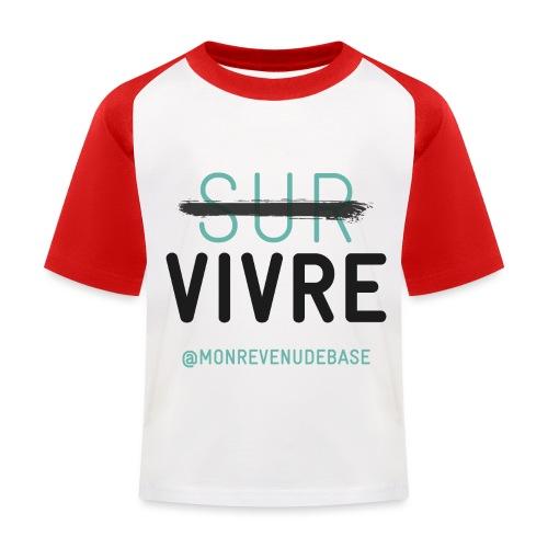 Vivre plutôt que survivre ! - T-shirt baseball Enfant