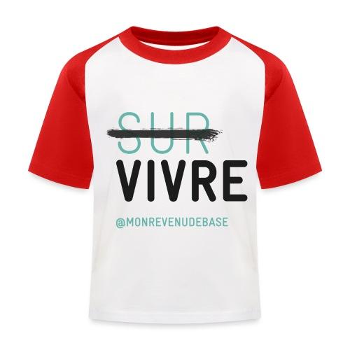 Vivre plutôt que survivre - T-shirt baseball Enfant