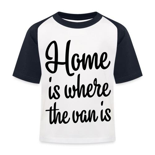 Home is where the van is - Autonaut.com - Kids' Baseball T-Shirt