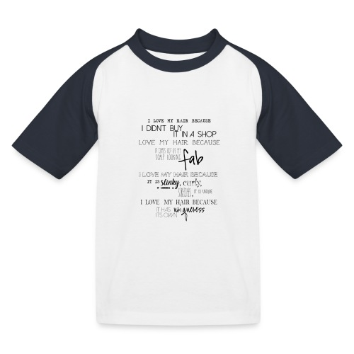 I LOVE MY HAIR - Kids' Baseball T-Shirt