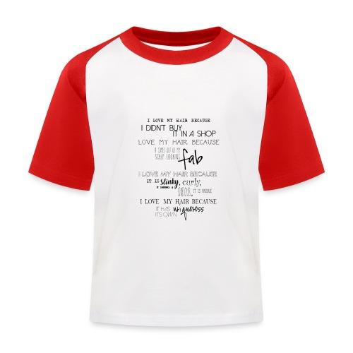 I LOVE MY HAIR - Kids' Baseball T-Shirt