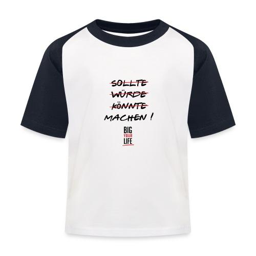 Sollte Würde Könnte Machen - Kinder Baseball T-Shirt