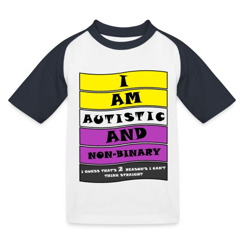 Autistic and Non-binary | Funny Quote - Kids' Baseball T-Shirt