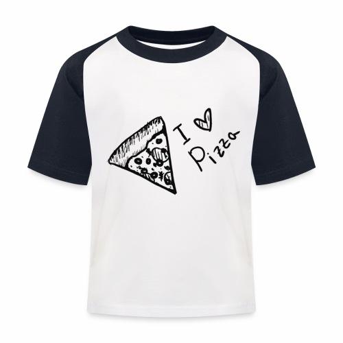 I LOVE PIZZA - Kinder Baseball T-Shirt