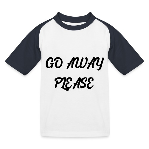 Go Away Please - Kinder Baseball T-Shirt