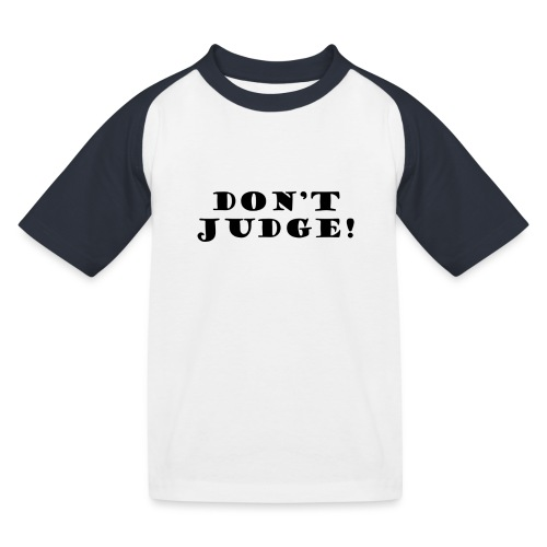 Kids Don't Judge T-Shirt - Kids' Baseball T-Shirt