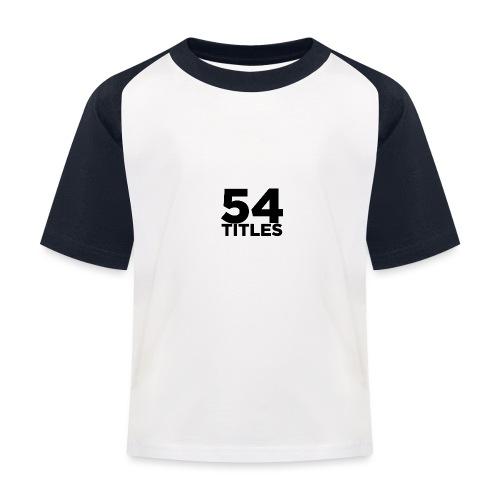 54 Titles - Kids' Baseball T-Shirt