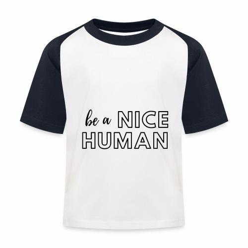 Be a Nice Human   monochrome black - Maglietta da baseball per bambini