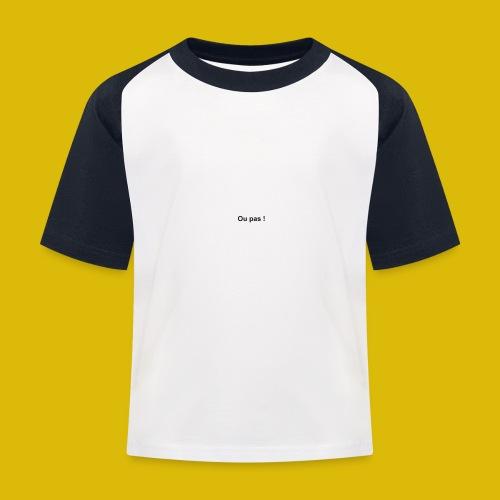 OU PAS - T-shirt baseball Enfant