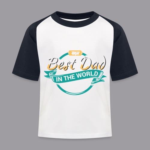 Best Dad In The World II - Kinder Baseball T-Shirt