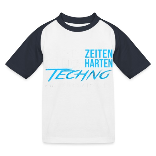 Harte Zeiten erfordern Harten Techno - Kinder Baseball T-Shirt
