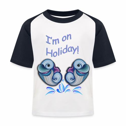 I'm on holliday - Kids' Baseball T-Shirt
