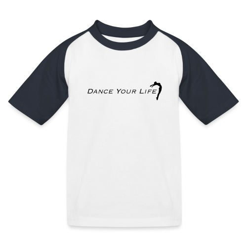 DanceYourLife_black - Kinder Baseball T-Shirt
