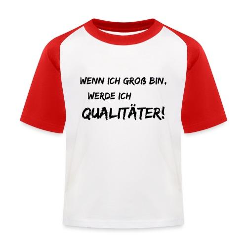 wenn ich groß bin... qualitaeter black - Kinder Baseball T-Shirt