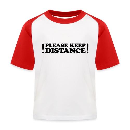 Please Keep Distance - Kinder Baseball T-Shirt