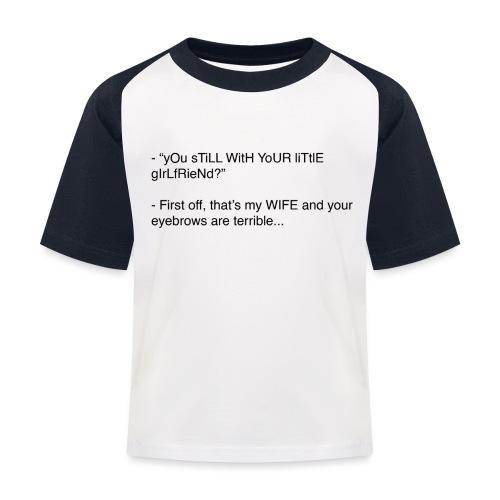 yOu sTiLL WitH YoUR liTtlE girLfRieNd???? - Baseboll-T-shirt barn