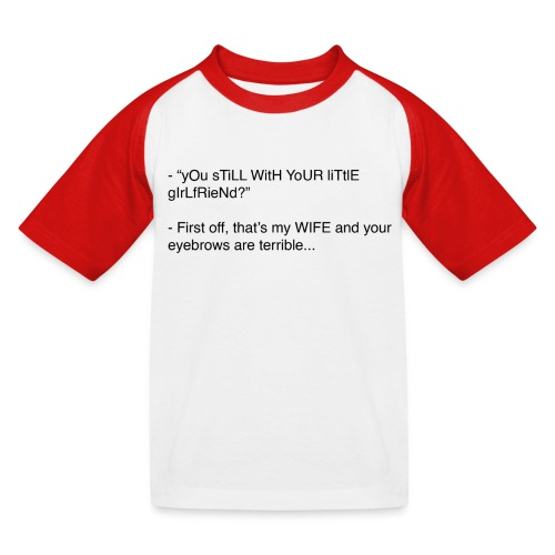 yOu sTiLL WitH YoUR liTtlE girLfRieNd???? - Baseboll-T-shirt barn