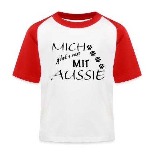 Mich gibts nur mit Aussie - Kinder Baseball T-Shirt