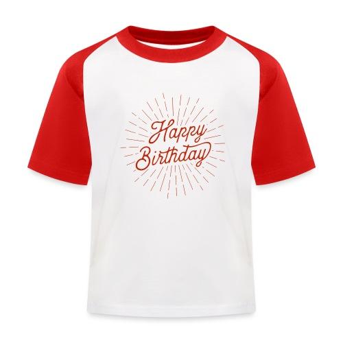 happy birthday - Kinder Baseball T-Shirt