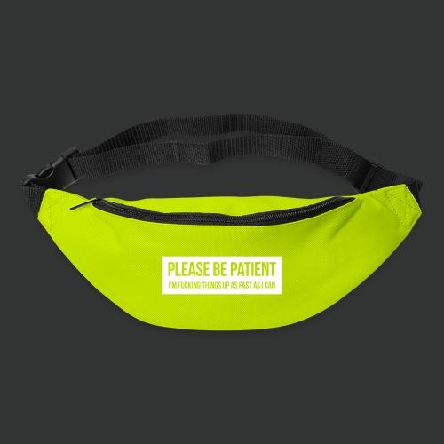 Please be patient - Bum bag