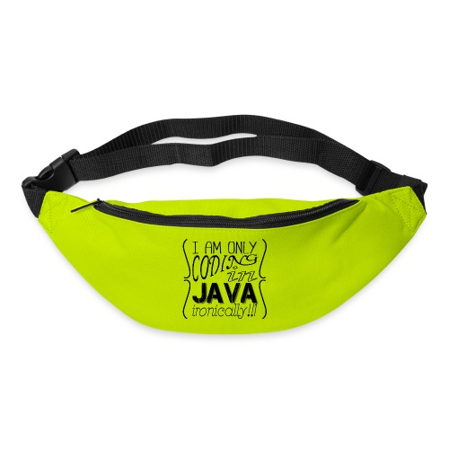 I am only coding in Java ironically!!1 - Bum bag